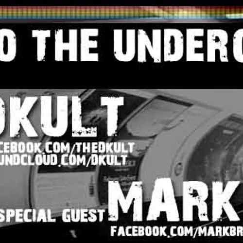 Back To The Underground - Hosted By DKult Guest Mark Broom 22nd May 2013