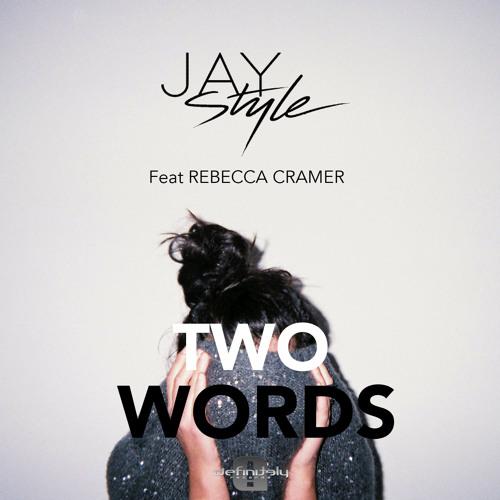 Jay Style feat. Rebecca Cramer - Two Words (Preview)