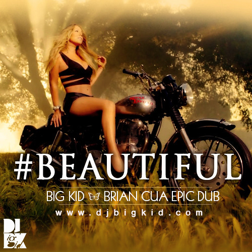 #BEAUTIFUL (Big Kid & Brian Cua Epic Dub)