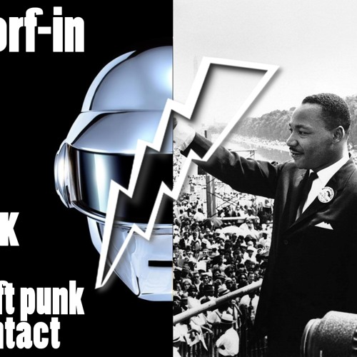 Daft punk Contact vs Martin Luther king (Morf-in Mashup)