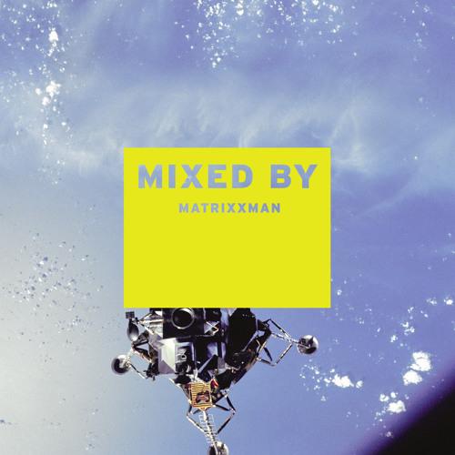 MIXED BY Matrixxman