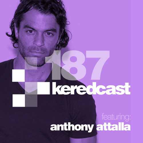 Anthony Attalla ~ Keredcast // Episode 187 ~ FREE DOWNLOAD