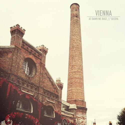 At Dawn We Rage & Secoya - Vienna