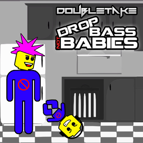 Doubletake - Drop Bass, Not Babies - (Original Mix) -- Preview