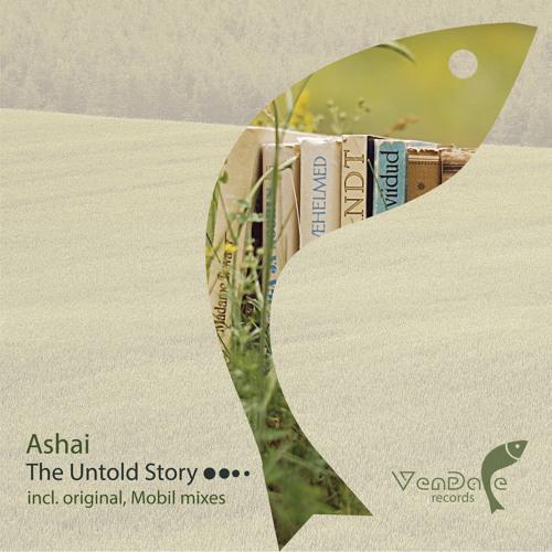 #074 Ashai - The Untold Story (Original Mix)