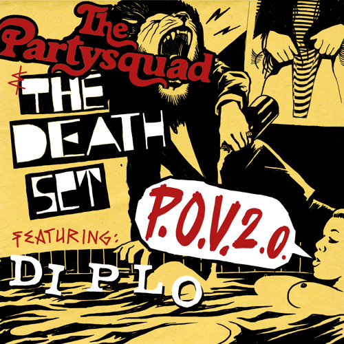 The Partysquad & The Death Set ft. Diplo - POV 2.0 (Extended Mix)
