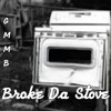 Broke Da Stove Dat New New Don't Be Slow To Da Lingo Hit Da Button