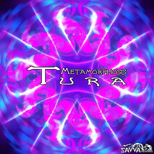 Tura- Metamorphosis