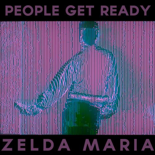 "People Get Ready: ""Zelda Maria"""