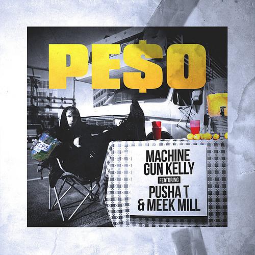 Machine Gun Kelly - Pe$o Feat. Pusha T & Meek Mill