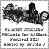 "MADDEST JUGGLINs' MEGAmix for BASSart Festival 2013 - hosted by Doubla J - Click ""Buy"" to download"