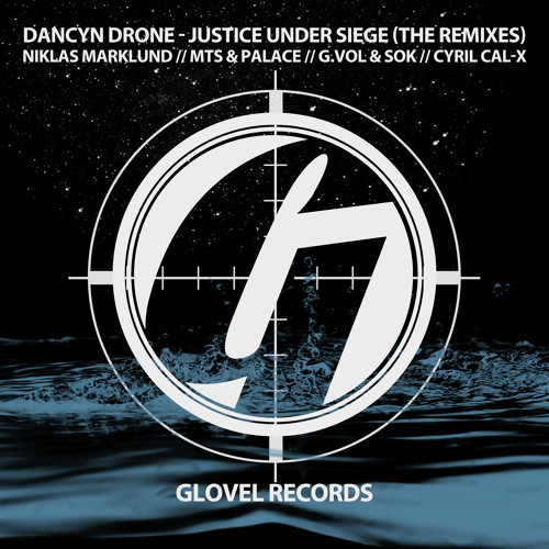 Dancyn Drone - Justice Under Siege (Original Mix) [Glovel Records] Available NOW on Beatport