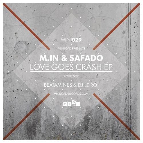 M.in & Safado - Love Goes Crash (Beatamines Remix) | MINI 029