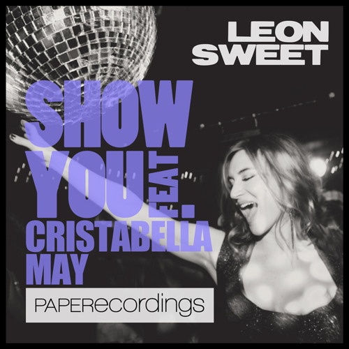 Show You feat. Cristabella May (Extended 12 Mix) - OUT NOW - PAPERecordings
