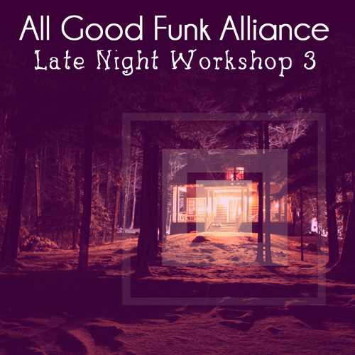 "All Good Funk Alliance - ""Late Night Workshop 3"""