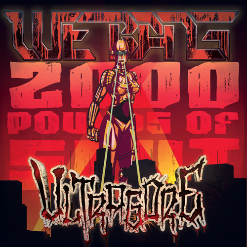 We Bang - 2000 Pounds of **** Forthcoming on ULTRAGORE RECORDINGS