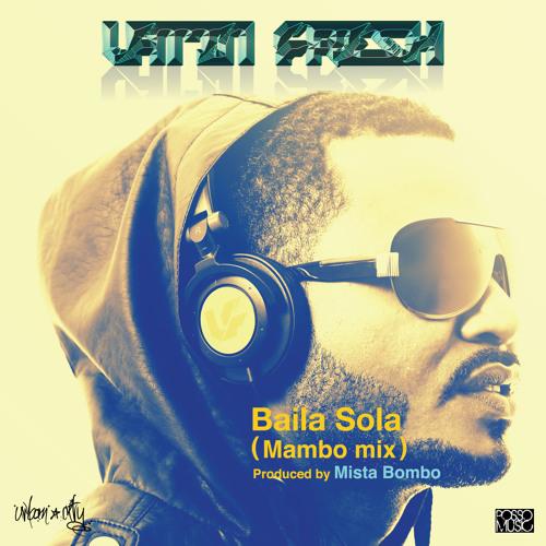 Latin Fresh - Baila Sola (Mambo Mix By Mista Bombo)
