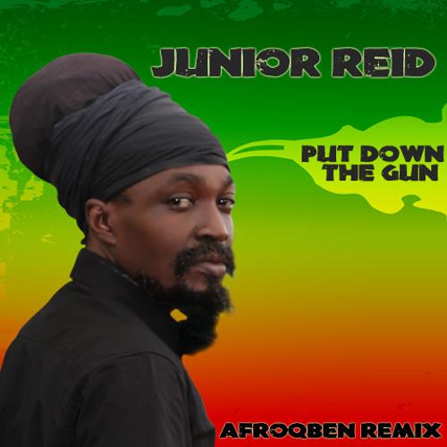 Junior Reid - Bring Down The Gun (AfroQBen Remix)