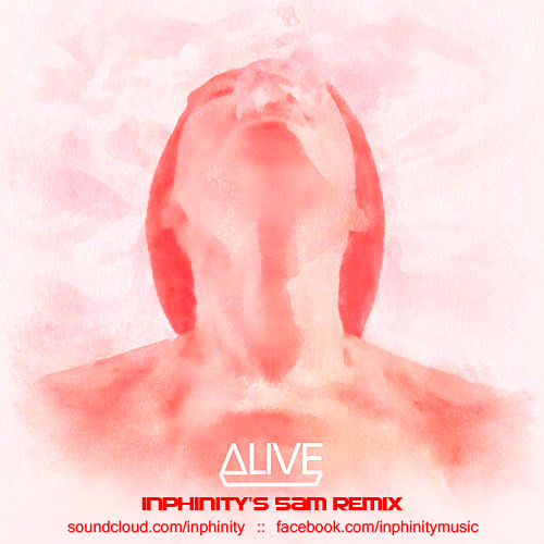 Alive (Inphinity's 5am mix) FREE DL