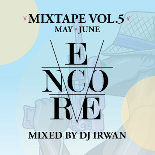 Encore Mixtape Volume 5 by Dj Irwan