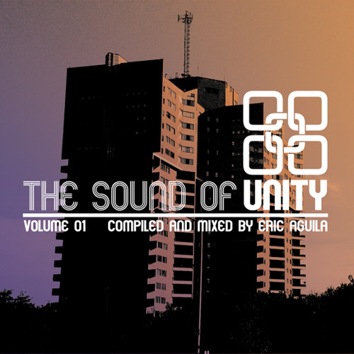 The Sound of UNITY Volume 1 - Compiled and mixed by Eric Aguila