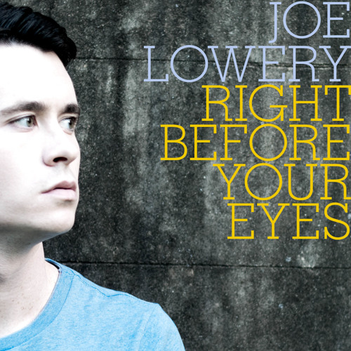 Right Before Your Eyes - Joe Lowery