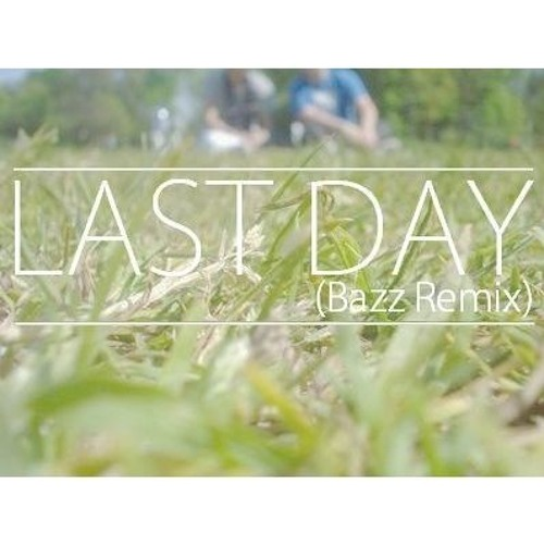 tomharu - last day (Bazz Remix)