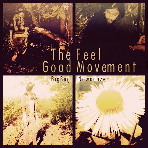 Bigbug Nowadaze - The Feel Good Movement