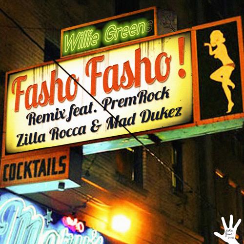 Fasho Fasho! (Remix) ft. PremRock, Zilla Rocca & Mad Dukez