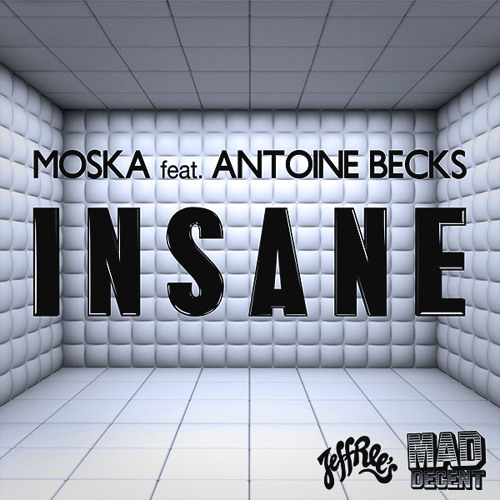 Moska ft Antoine Becks - Insane (J.B's Stutter Edit)