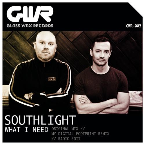 What I Need (My Digital Footprint Remix) - Southlight Teaser