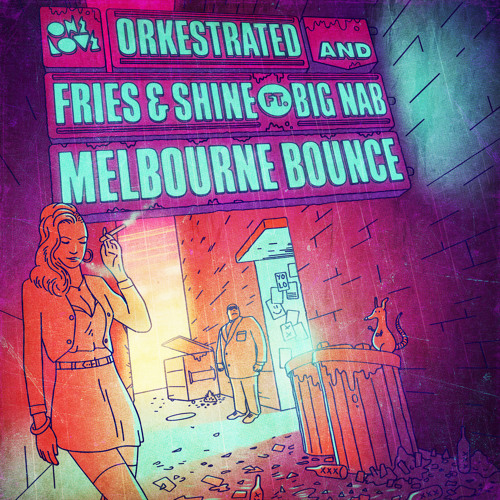 "Orkestrated, Fries & Shine ft Big Nab ""Melbourne Bounce"" [PREVIEW]"