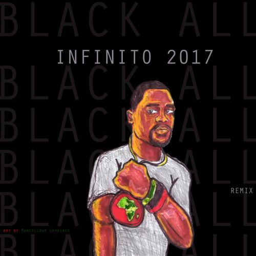 Infinito 2017 - Black All [remix by kiza]