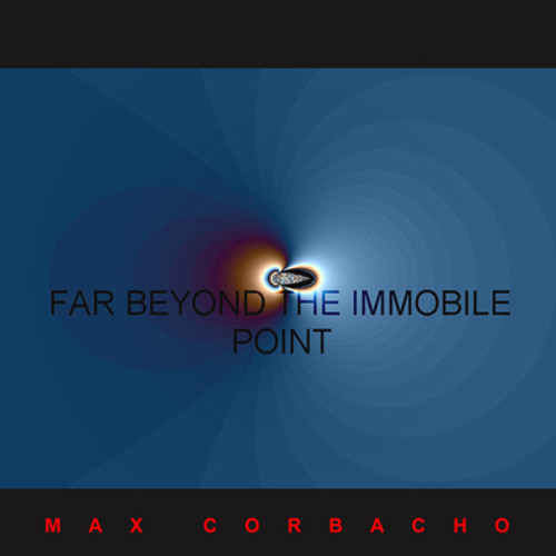 Ancient Transition - Far Beyond The Immobile Point - Max Corbacho
