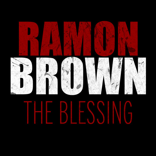 Ramon Brown - The Blessing UNRELEASED