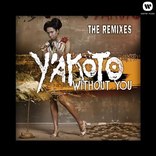Y´akoto - Without You (Sergio Fernandez In Respect To The Soul Remix) Warner Music
