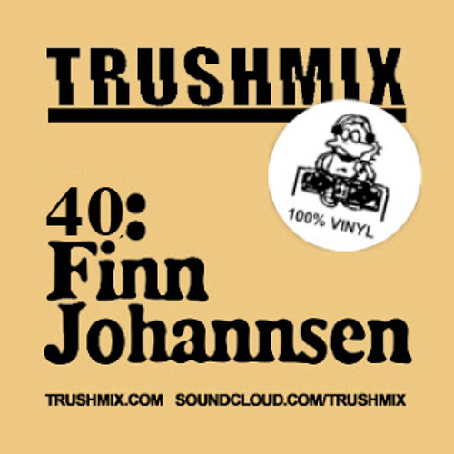 Trushmix 40: Finn Johannsen