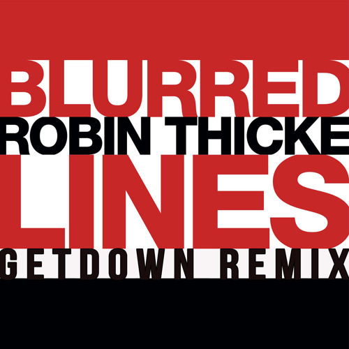 ROBIN THICKE feat. MARVIN GAYE - BLURRED LINES GIVE IT UP GETDOWN RMX