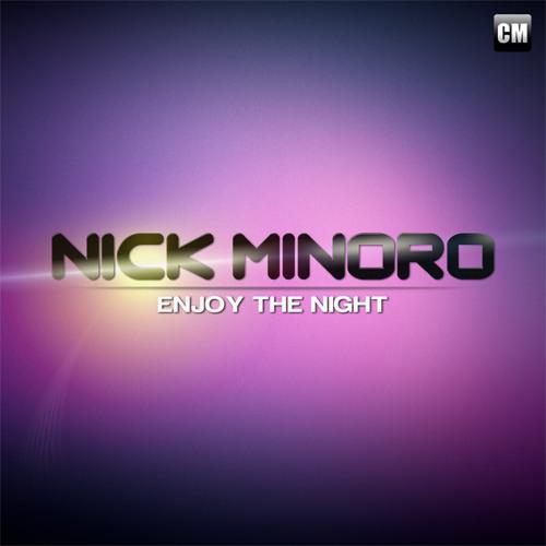 Nick Minoro - Enjoy The Night [Buy Extended On Beatport]
