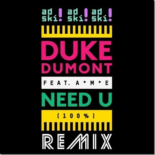 Duke Dumont - Need U (Adski Remix)
