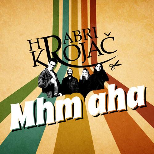 Hrabri Krojac - Mhm aha