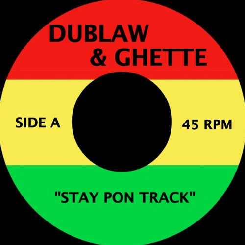 Dublaw feat. Ghette & Ms Ghette - Stay Pon Track (FREE DOWNLOAD)
