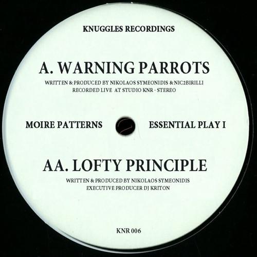 MOIRE PATTERNS - ESSENTIAL PLAY I - WARNING PARROTS - KNR 006 - (snippet 192kbps)