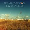 Phoenix - Trying To Be Cool (LA PLAGE Remix)