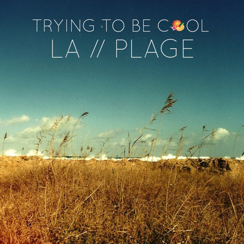 Phoenix - Trying To Be Cool (LA PLAGE Remix)