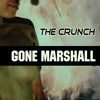 THE CRUNCH - Gone Marshall