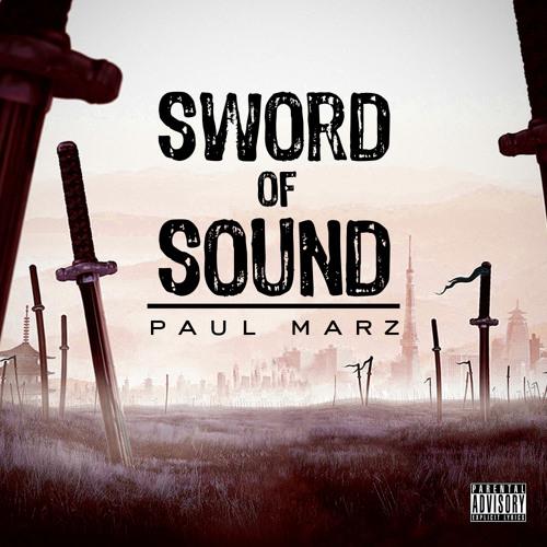 Paul Marz - Sword of Sound prod. by J.Glaze