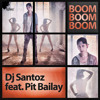 DJ Santoz feat. Pit Bailay - Boom Boom Boom (Original Edit) PREVIEW