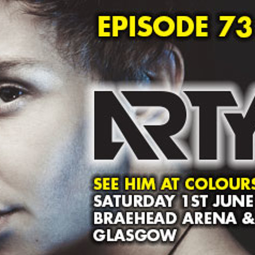 COLOURS PODCAST - Episode 73 - ARTY