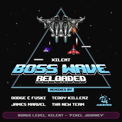 Xilent - 'Boss Wave' (Teddy Killerz Remix)
